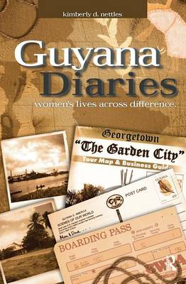 Guyana Diaries: Women's Lives Across Difference - Writing Lives: Ethnographic Narratives (Hardback)