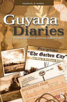 Guyana Diaries: Women's Lives Across Difference - Writing Lives: Ethnographic Narratives (Paperback)