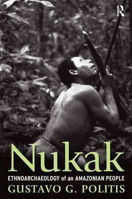 Nukak: Ethnoarchaeology of an Amazonian People - UCL Institute of Archaeology Publications (Paperback)