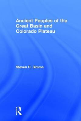 Ancient Peoples of the Great Basin and Colorado Plateau (Hardback)