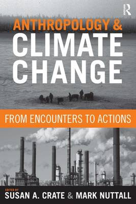 Anthropology and Climate Change: From Encounters to Actions (Paperback)