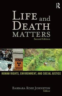 Life and Death Matters: Human Rights, Environment, and Social Justice, Second Edition (Paperback)