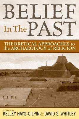 Belief in the Past: Theoretical Approaches to the Archaeology of Religion (Paperback)