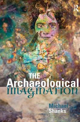 The Archaeological Imagination (Hardback)
