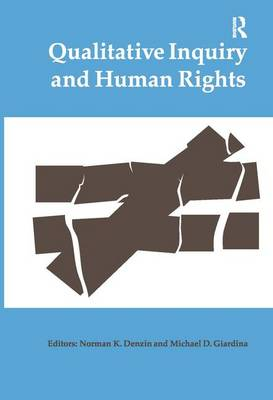 Qualitative Inquiry and Human Rights - International Congress of Qualitative Inquiry Series (Hardback)