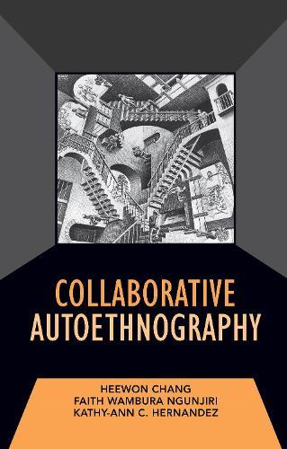 Collaborative Autoethnography - Developing Qualitative Inquiry (Hardback)