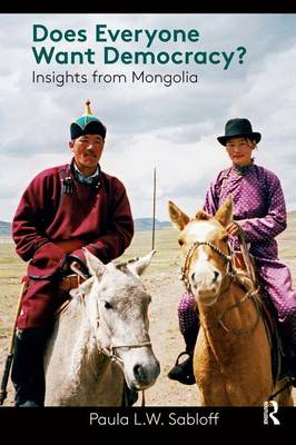 Does Everyone Want Democracy?: Insights from Mongolia (Hardback)