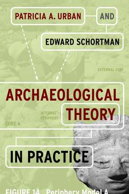 Archaeological Theory in Practice (Hardback)