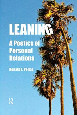 Leaning: A Poetics of Personal Relations - Writing Lives: Ethnographic Narratives (Paperback)