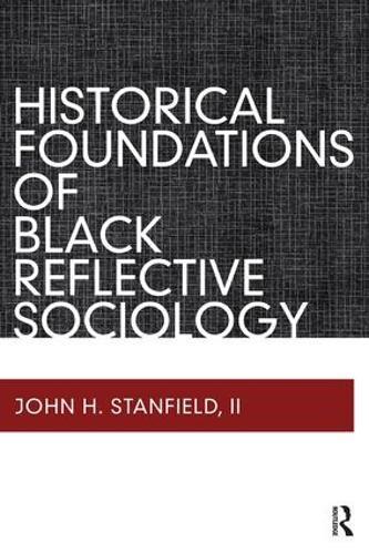 Historical Foundations of Black Reflective Sociology (Paperback)