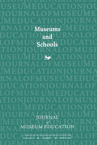 Museums and Schools: Journal of Museum Education 34:1 Thematic Issue - Journal of Museum Education (Paperback)