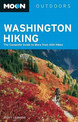 Moon Washington Hiking: The Complete Guide to More Than 400 Hikes - Moon Outdoors (Paperback)