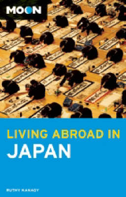 Moon Living Abroad in Japan - Moon Living Abroad (Paperback)