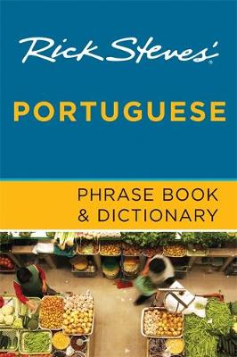Rick Steves' Portuguese Phrase Book and Dictionary (Paperback)