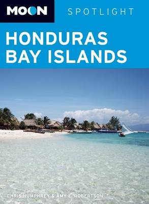 Moon Spotlight Honduras Bay Islands (Paperback)