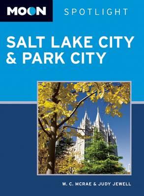 Moon Spotlight Salt Lake City & Park City - Moon Spotlight (Paperback)