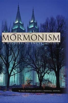 Mormonism: A Historical Encyclopedia (Hardback)