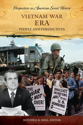 Vietnam War Era: People and Perspectives - Perspectives in American Social History (Hardback)