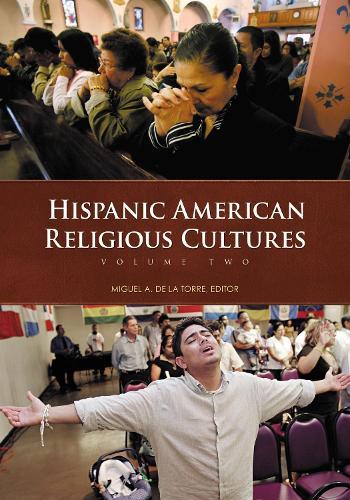 Hispanic American Religious Cultures [2 volumes] - American Religious Cultures (Hardback)