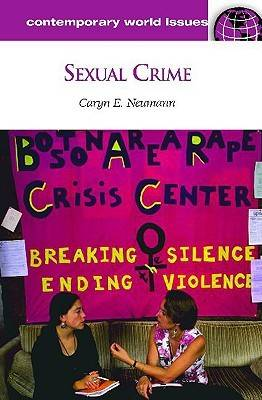 Sexual Crime: A Reference Handbook - Contemporary World Issues (Hardback)