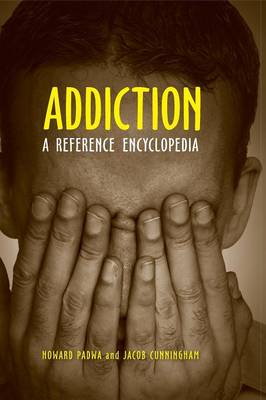 Addiction: A Reference Encyclopedia (Hardback)