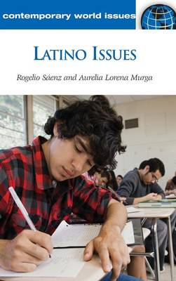 Latino Issues: A Reference Handbook - Contemporary World Issues (Hardback)