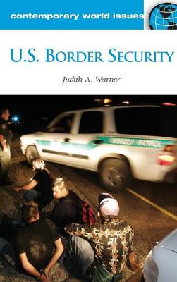 U.S. Border Security: A Reference Handbook - Contemporary World Issues (Hardback)