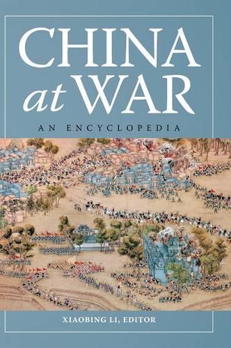 China at War: An Encyclopedia (Hardback)