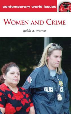 Women and Crime: A Reference Handbook - Contemporary World Issues (Hardback)