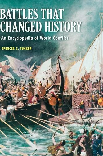Battles that Changed History: An Encyclopedia of World Conflict (Hardback)