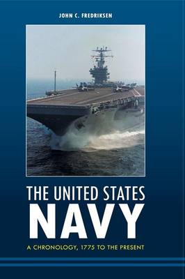The United States Navy: A Chronology, 1775 to the Present (Hardback)