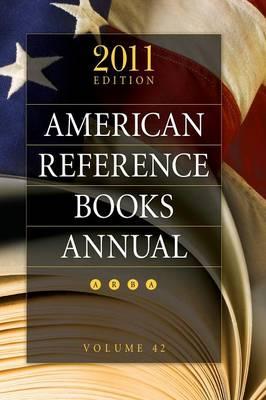 American Reference Books Annual: 2011 Edition, Volume 42 (Hardback)