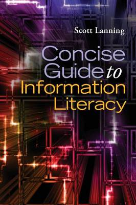 Concise Guide to Information Literacy (Paperback)