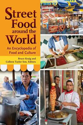 Street Food around the World: An Encyclopedia of Food and Culture (Hardback)