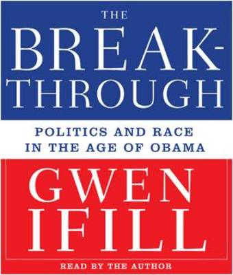 The Breakthrough: Politics and Race in the Age of Obama (CD-Audio)