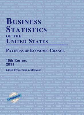 Business Statistics of the United States 2011: Patterns of Economic Change (Hardback)