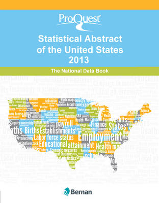 ProQuest Statistical Abstract of the United States 2013: National Data Book - ProQuest Statistical Abstract Series (Hardback)