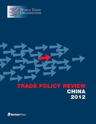 Trade Policy Review - China 2012 (Paperback)