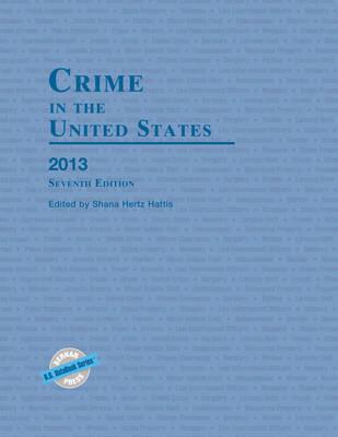 Crime in the United States, 2013 (Hardback)