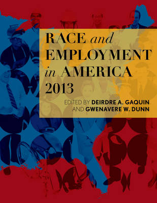 Race and Employment in America 2013 (Paperback)