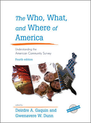 The Who, What, and Where of America: Understanding the American Community Survey - County and City Extra Series (Hardback)