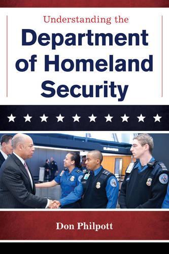 Understanding the Department of Homeland Security - The Cabinet Series (Hardback)