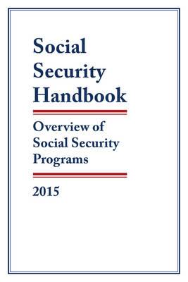 Social Security Handbook 2015: Overview of Social Security Programs (Paperback)