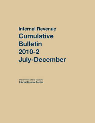 Internal Revenue Service Cumulative Bulletin: 2010 (July-December) (Hardback)