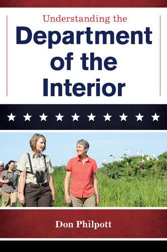 Understanding the Department of the Interior - The Cabinet Series 3 (Hardback)