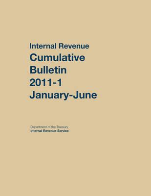 Internal Revenue Service Cumulative Bulletin: 2011 (January-June) (Hardback)
