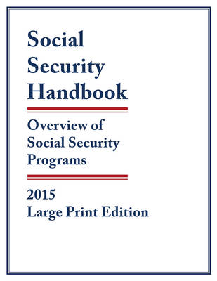 Social Security Handbook 2015: Overview of Social Security Programs (Paperback)