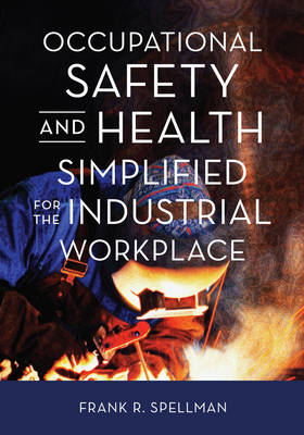 Occupational Safety and Health Simplified for the Industrial Workplace (Paperback)