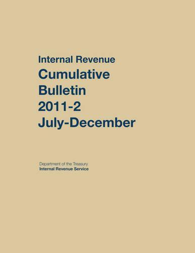 Internal Revenue Service Cumulative Bulletin: 2011 (July-December) (Hardback)