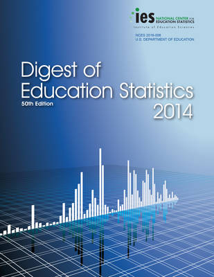 Digest of Education Statistics 2014 (Paperback)
